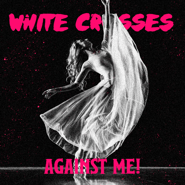 AgainstMe-WhiteCrosses